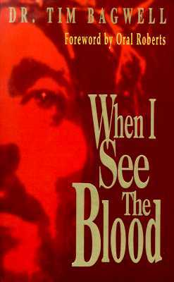 When I See the Blood  by  Tim Bagwell