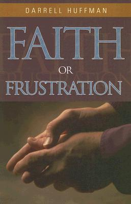 Faith or Frustration  by  Darrell Huffman