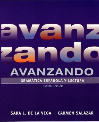Avanzando: Gramatica Espanola Y Lectura, 3rd Edition  by  Sara Lequerica de la Vega