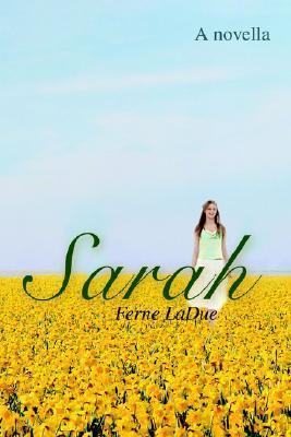 Sarah: A Novella  by  Ferne LaDue