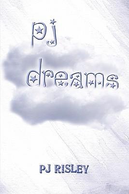 Pj Dreams P.J. Risley