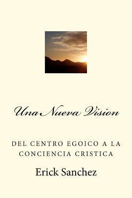 Una Nueva Vision  by  Erick Sanchez
