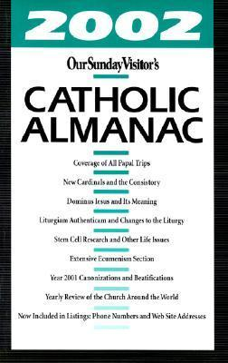 Our Sunday Visitors Catholic Almanac 2002 (Catholic Almanac, 2002  (Paper)) Matthew Bunson