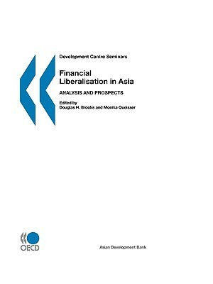 Financial Liberalisation in Asia: Analysis and Prospects  by  France) International Forum on Asian Perspectives 1998 (Paris