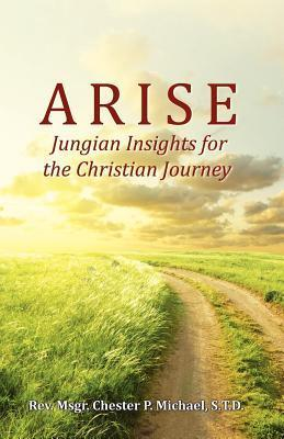 Arise  by  Chester P. Michael