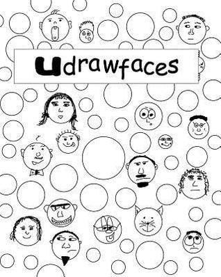 U Draw Faces  by  Rajah ONeal