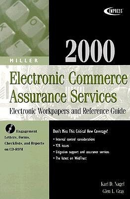 2000 Miller Electronic Commerce Assurance Services: Electronic Paper and Reference Guide  by  Karl D. Nagel