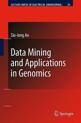 Data Mining And Applications In Genomics (Lecture Notes In Electrical Engineering)  by  Sio-Iong Ao