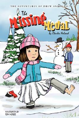 The Missing Medal (The Adventures of Drew and Ellie, Book 3) Charles Noland