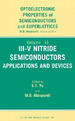 III-V Nitride Semiconductors: Applications and Devices Edward T. Yu