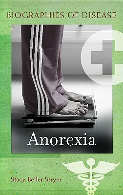 Anorexia  by  Stacy Beller Stryer