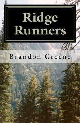 Ridge Runners  by  Brandon Greene