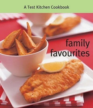 Family Favourites: A Test Kitchen Cookbook  by  Murdoch Books