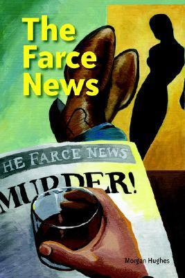 The Farce News  by  Morgan Hughes