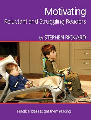 Motivating Reluctant & Struggling Readers Stephen Ertle-Rickard