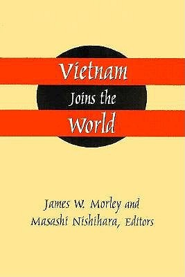 Vietnam Joins The World James Morley