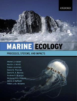 Marine Ecology: Processes, Systems, And Impacts Michel J. Kaiser