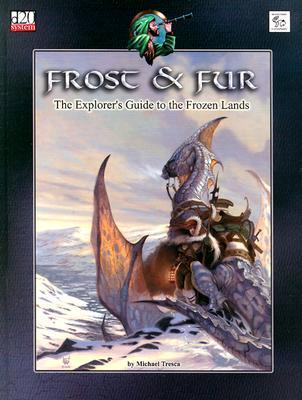 Frost & Fur: The Explorers Guide to the Frozen Lands Michael Tresca