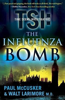 The Influenza Bomb (TSI: Time Scene Investigators, #2)  by  Paul McCusker