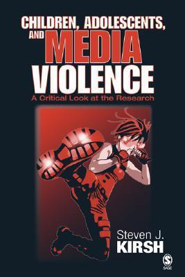 Children, Adolescents, And Media Violence: A Critical Look At The Research  by  Steven J. Kirsh
