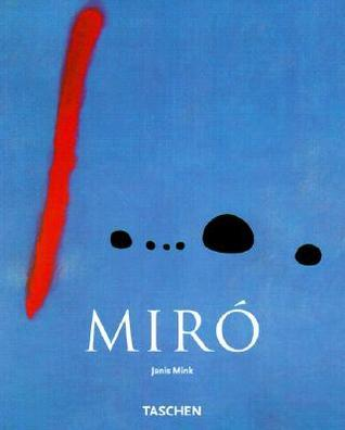 Joan Miro: 1893-1983  by  Janis Mink