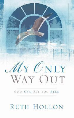 My Only Way Out  by  Ruth Hollon