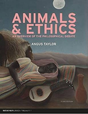 Animals And Ethics Angus Taylor