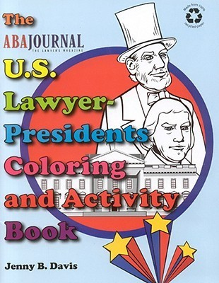 The U.S. Lawyer-Presidents Coloring and Activity Book [With Crayons] Jenny B. Davis