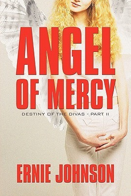 Angel of Mercy: Destiny of the Divas - Part II Ernie Johnson