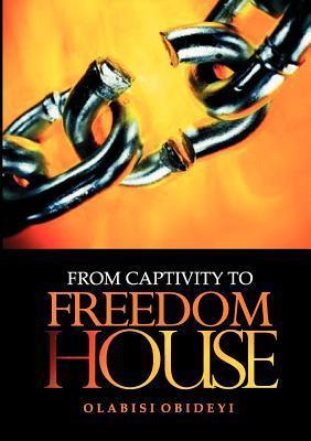 From Captivity to Freedom House Olabisi Obideyi