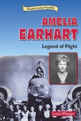 Amelia Earhart: Legend of Flight  by  Lynda Pflueger