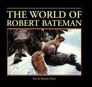 The Art of Robert Bateman  by  Robert Bateman