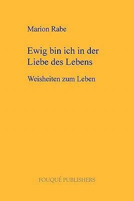 Ewig Bin Ich in Der Liebe Des Lebens  by  Marion Rabe
