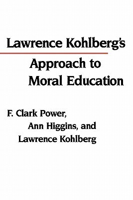 Lawrence Kohlbergs Approach to Moral Education F. Clark Power