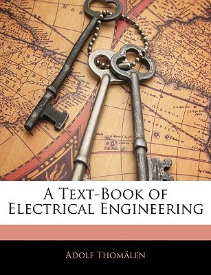 A Text-Book of Electrical Engineering Adolf Thomalen