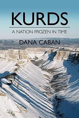 Kurds a Nation Frozen in Time Dana Caban
