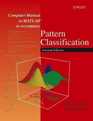 Computer Manual in MATLAB to Accompany Pattern Classification David G. Stork