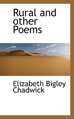 Rural and Other Poems  by  Elizabeth Bigley Chadwick