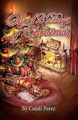 Our 12 Days of Christmas  by  Candi Perez