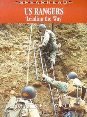 US RANGERS: Leading the Way (Spearhead 12)  by  Ian Westwell