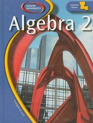 Algebra 2, Louisiana Edition  by  McGraw-Hill Publishing