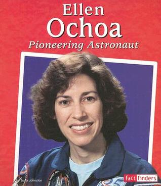 Ellen Ochoa: Pioneering Astronaut  by  Lissa Johnston