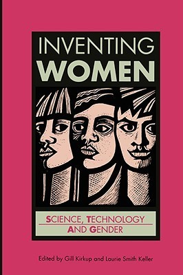 Inventing Women: Science, Technology and Gender Gill Kirkup