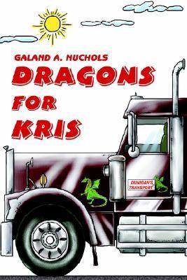 Dragons for Kris Galand A Nuchols