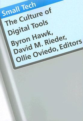 Small Tech: The Culture of Digital Tools  by  Byron Hawk