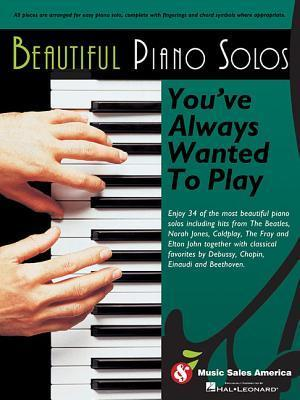 Beautiful Piano Solos Youve Always Wanted to Play Hal Leonard Publishing Company