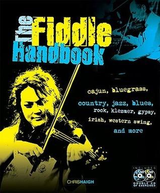 The Fiddle Handbook [With 2 CDs] Chris Haigh
