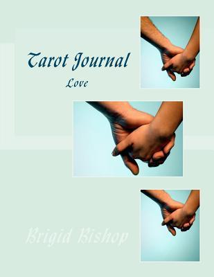 Tarot Journal: Love  by  Brigid Bishop