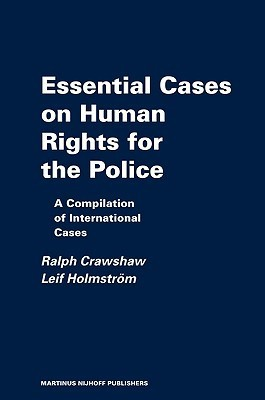 Essential Cases on Human Rights for the Police: Reviews and Summaries of International Cases  by  Ralph Crawshaw