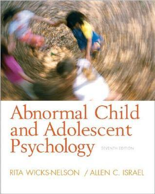 Abnormal Child and Adolescent Psychology (7th Edition)  by  Rita Wicks-Nelson